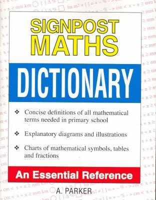 Signpost Maths Dictionary A Parker 9781875777624