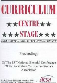 Proceedings of the 2007 National Biennial Conference of the Australian Curriculum Studies Association