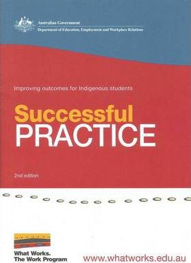 What Works. The Work Program. Improving Outcomes for Indigenous Students. Successful Practice