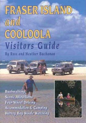 Fraser Island and Cooloola Visitors' Guide