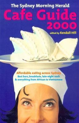 The Sydney Morning Herald Cafe Guide 2000