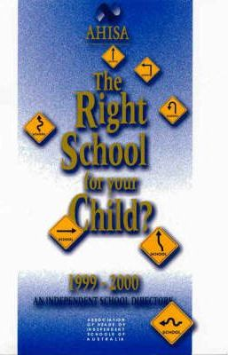 The Right School for Your Child?: The Ahisa Directory 1999-2000