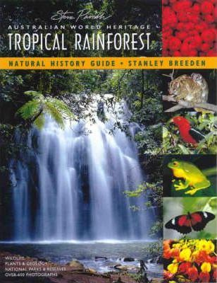 Australian World Heritage Tropical Rainforest: Natural History Guide