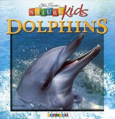 Nature Kids - Dolphins: First Picture Book