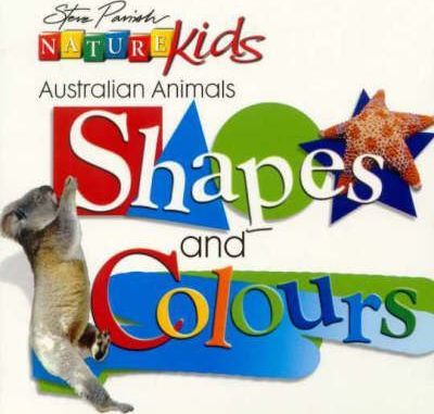 Nature Kids - Australian Animals: Shapes and Colours Board Book