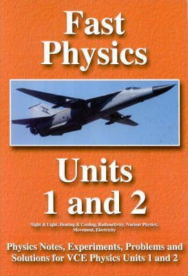 Fast Physics: Units 1 and 2