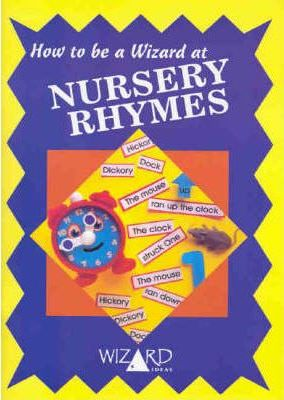 How to be a Wizard at Nursery Rhymes