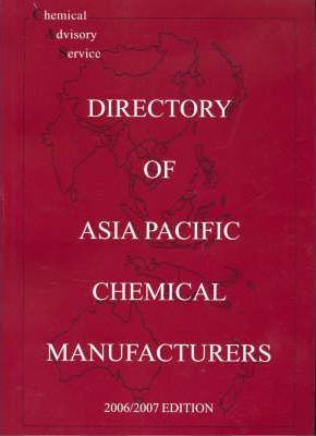 Directory of Asia Pacific Chemical Manufacturers 2006-2007 2006-2007