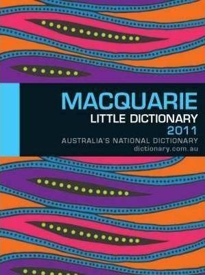 Macquarie Little Dictionary 2011