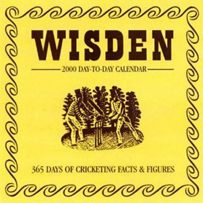 Wisden - Cricketing Facts & Figures - Day to Day Calendar 2000