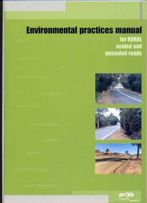Environmental Practices Manual for Rural Sealed and Unsealed Roads
