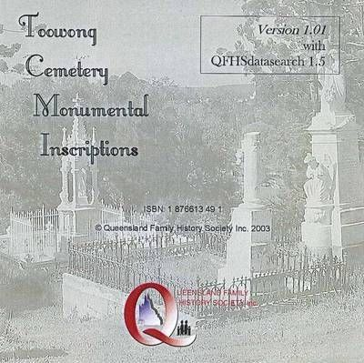 Toowong Cemetery Monumental Inscriptions with QFHS Datasearch Verion CD-ROM