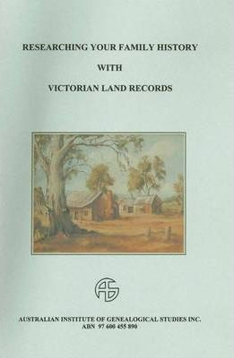 Researching Your Family History with Victorian Land Records
