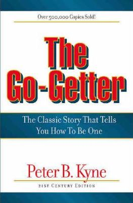 The Go-Getter  The Classic Story That Tells You How to be One