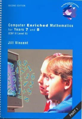 Computer Enriched Mathematics Years 7-8: Part 1