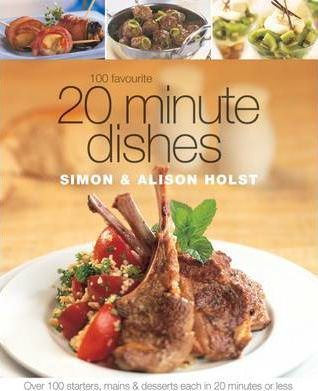 100 Favourite 20 Minute Dishes