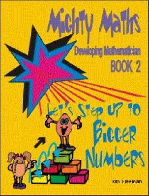 Mighty Maths: Let's Step Up to Bigger Numbers Book 2