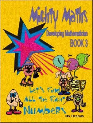 MIghtty Maths: Let's Find All the Right Numbers Book 3