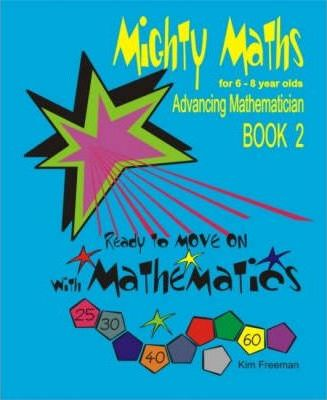 Mighty Maths for 6-8 Year Olds: Ready to Move on with Mathematics Book 2