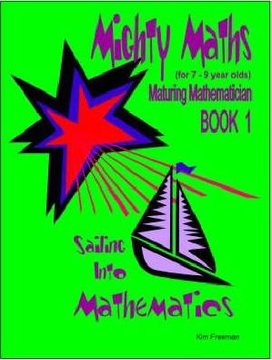 Mighty Maths for 7-9 Year Olds: Sailing into Mathematics Book 1