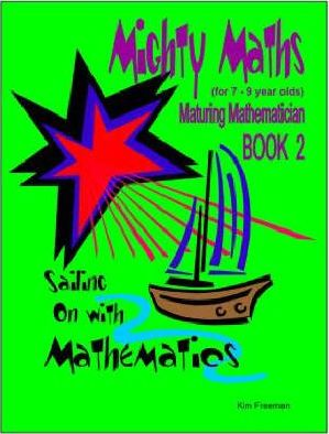 Mighty Maths for 7-9 Year Olds: Sailing on with Mathematics Book 2