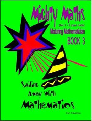 Mighty Maths for 7-9 Year Olds: Sailing Away with Mathematics Book 3