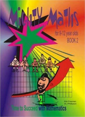 MIghty Maths for 9-12 Year Olds: Time to Succeed with Mathematics Book 2