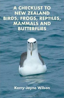 A Checklist to New Zealand Birds, Frogs, Reptiles, Mammals and Butterflies Cover Image