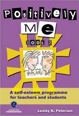 Positively ME! A Self-Esteem Programme for Teachers and Students (Book 2)