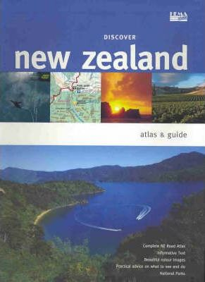 Discover New Zealand Atlas and Guide: Atlas and Guide