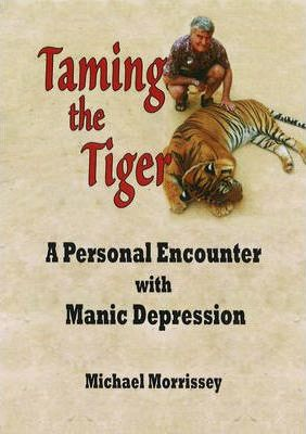 Taming the Tiger  A Personal Encounter with Manic Depression