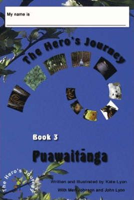 The Hero's Journey: Puawaitanga Book 3