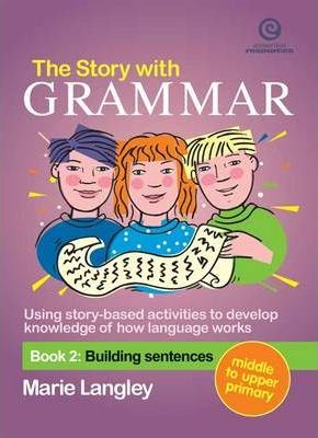 The Story with Grammar: Building Sentences Bk. 2