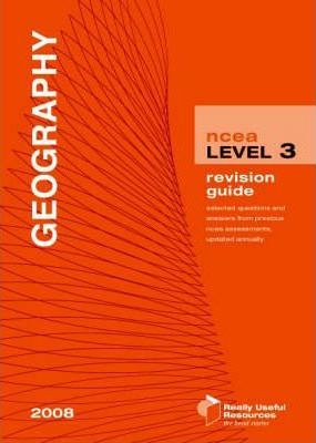 NCEA Level 3 Geography Revision Guide 2008