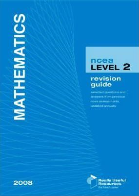 NCEA Level 2 Mathematics Revision Guide 2008