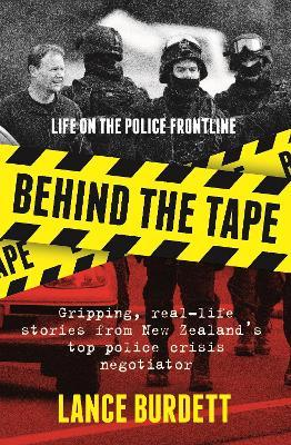 Behind the Tape : Life on the Police Frontline