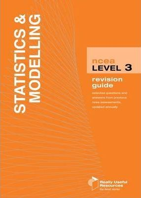 NCEA Level 3 Statistics and Modelling Revision Guide 2010