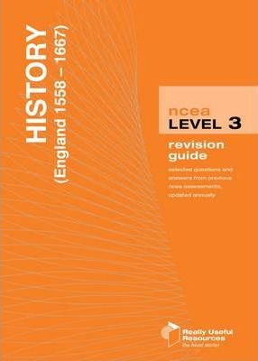NCEA Level 3 History (England 1558-1667) Revision Guide 2010