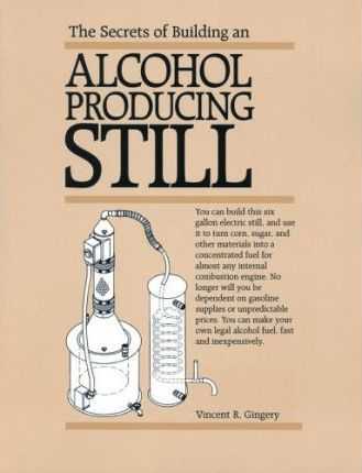 The Secrets of Building an Alcohol Producing Still