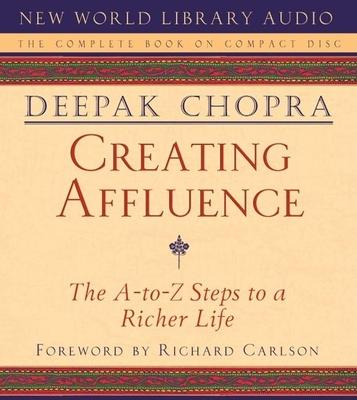 Creating Affluence : Wealth Consciousness in the Field of All Possibilities