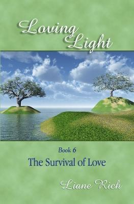 Loving Light Book 6, The Survival Of Love Cover Image