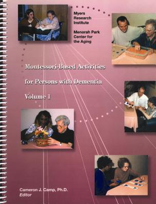 Montessori-Based Activities for Persons with Dementia, Volume 1 - Cameron Camp