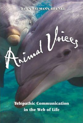 Animal Voices : Telepathic Communications in the Web of Life