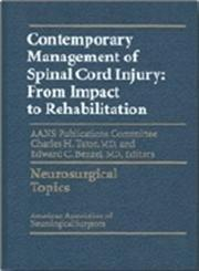 Contemporary Management of Spinal Cord Injury  From Impact to Rehabilitation