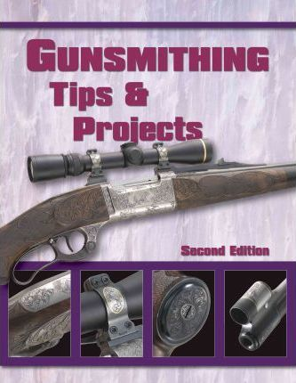 Gunsmithing Tips and Projects