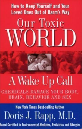 Our Toxic World, a Wake Up Call