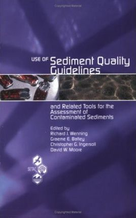 Use of Sediment Quality Guidelines and Related Tools for the Assessment of Contaminated Sediments