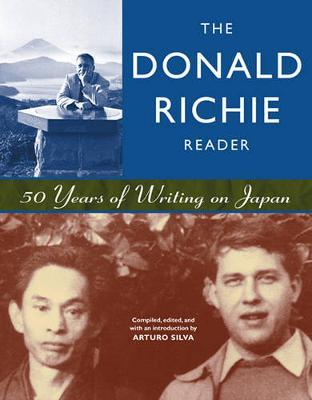 The Donald Richie Reader : 50 Years of Writing on Japan