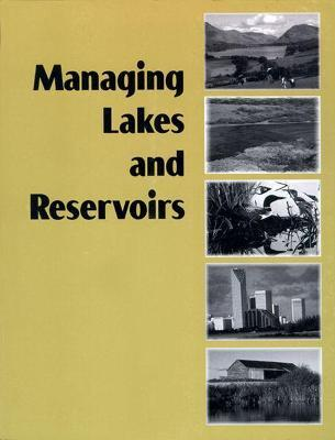 Managing Lakes and Reservoirs : North American Lake Management Society and Terrene Institute