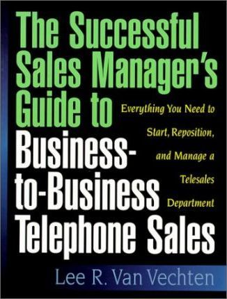 Successful Sales Managers Guide to Telephone Sales